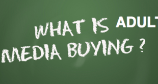 Adult Media Buying guide - Everything Explained